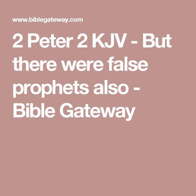 2 Peter 2 KJV - But there were false prophets also - Bible Gateway