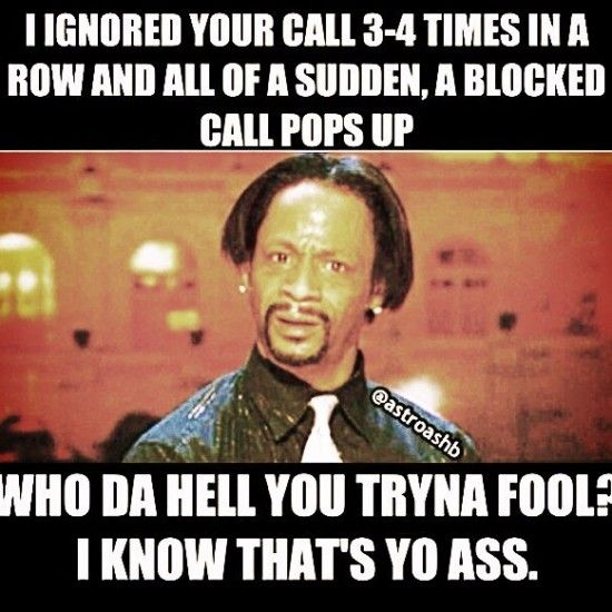 Katt Williams Memes: When They Call From A Blocked Number  --- This is so my sister in law!