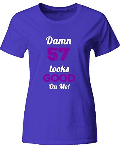 Funny 57th Birthday Gift Damn 57 Looks Good On Me  Ladies T Shirt ** To view further for this item, visit the image link.