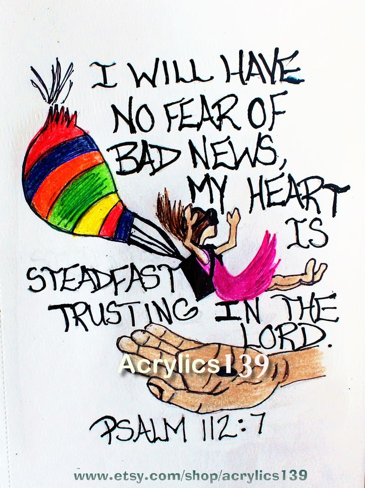 """""""I will have no fear of bad news, my heart is steadfast trusting in the Lord."""" Psalm 112:7 (Scripture doodle of encouragement/Bible journaling)"""