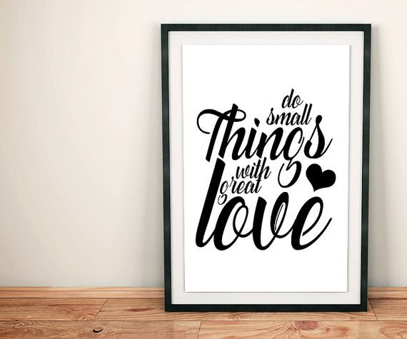 70% OFF SALE / Do Small Things With Great Love / by NeedForPrint