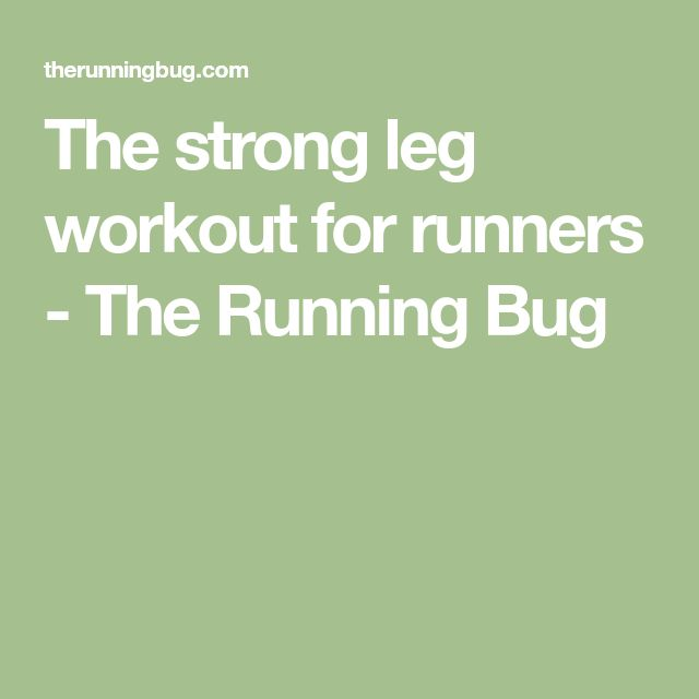 The strong leg workout for runners - The Running Bug