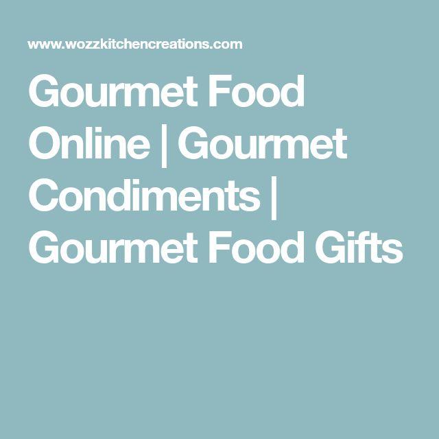 Gourmet Food Online   Gourmet Condiments   Gourmet Food Gifts