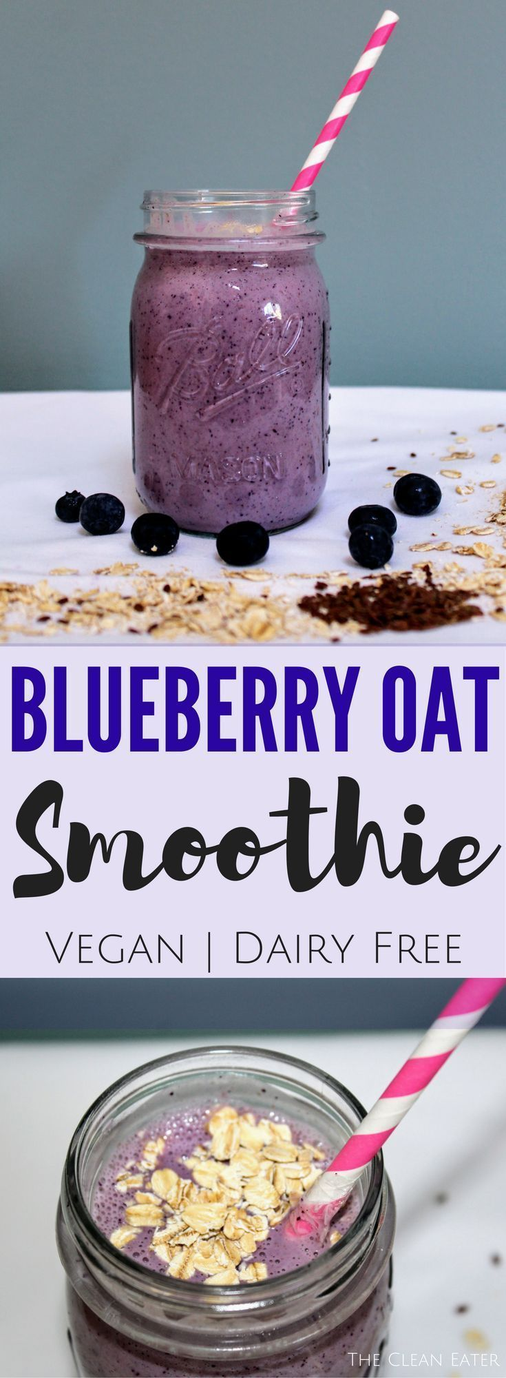 Vegan/ dairy-free Blueberry Oat Smoothie: an easy and delicious recipe for a creamy smoothie bursting with flavor! |smoothies| healthy breakfast| clean eating| thecleaneater.com
