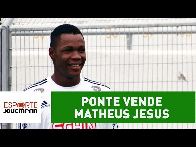 Ponte vende Matheus Jesus mas ele ainda pode reforçar o SPFC