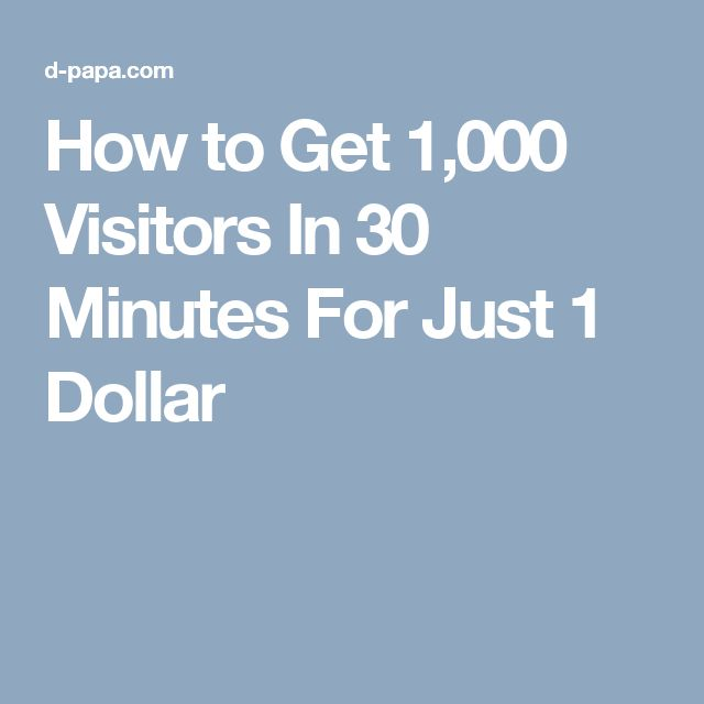How to Get 1,000 Visitors In 30 Minutes For Just 1 Dollar