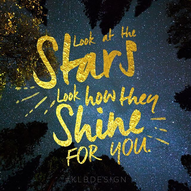 Look at the stars, look how they shine for you....and everything you do. #yellow #coldplay #lyrics #lettering #typography #quotes #design #graphicdesign #motivation #inspiration #unsplash #madewithunsplash #KLBDesign