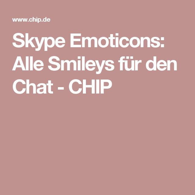 Skype Emoticons: Alle Smileys für den Chat - CHIP