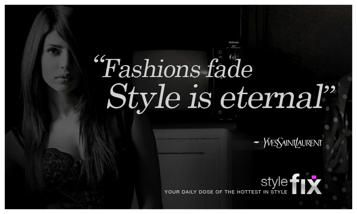 What's the difference between fashion and style? The legendary designer YSL said it best ...