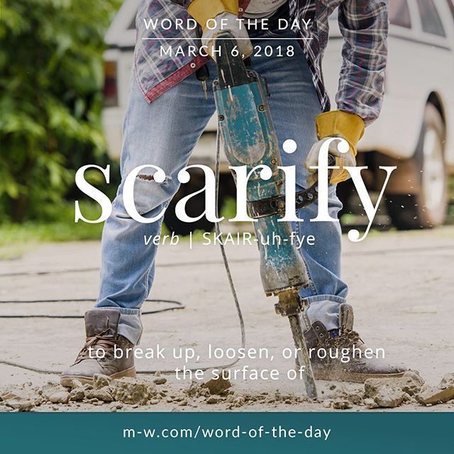 Today's #wordoftheday is 'scarify'  .  #merriamwebster #language #dictionary
