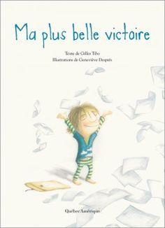 «Ma plus belle victoire» de Gilles Tibo et de Geneviève Després, suggéré pour le 2e et le 3e cycle.