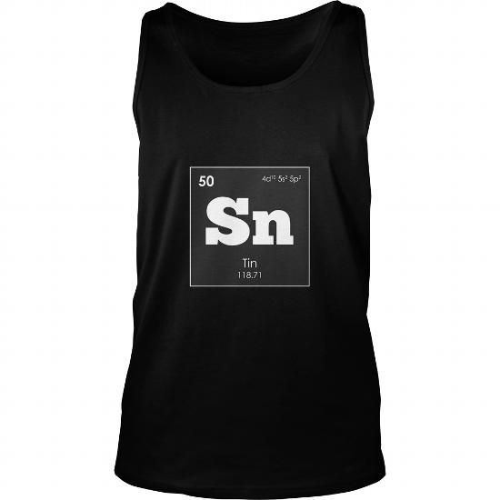 I Love Tin Sn 50th Element of the Periodic Table Shirts & Tees
