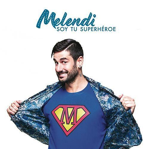 Soy Tu Superhéroe de Melendi
