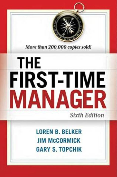 """Belker, Loren B. """"The first-time manager [electronic resource]"""". New York : AMACOM, 2012."""