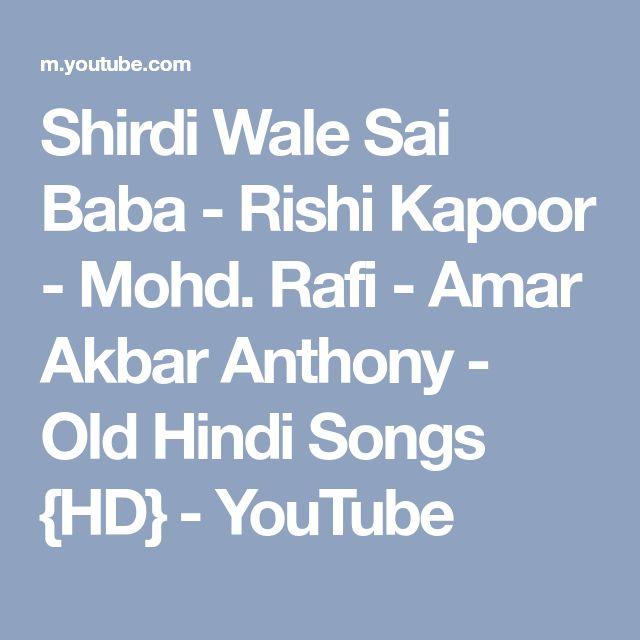 Shirdi Wale Sai Baba - Rishi Kapoor - Mohd. Rafi - Amar Akbar Anthony - Old Hindi Songs {HD} - YouTube