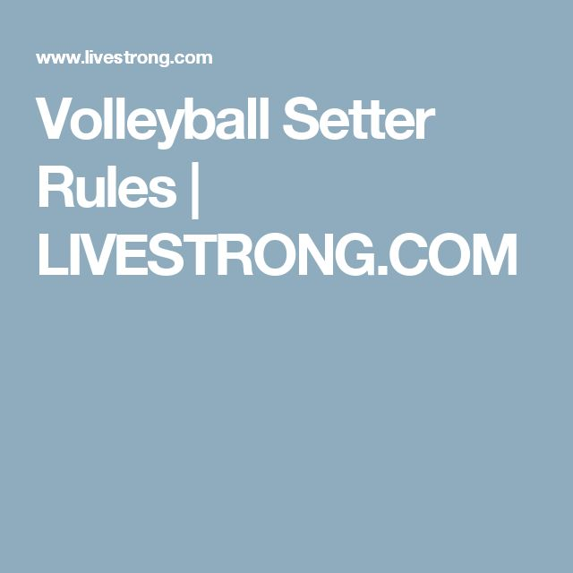 Volleyball Setter Rules | LIVESTRONG.COM