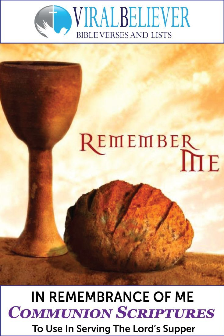 Why post a list of communion scriptures? Well, communion is the commemoration of…
