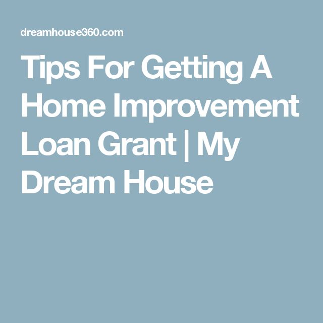 Tips For Getting A Home Improvement Loan Grant | My Dream House