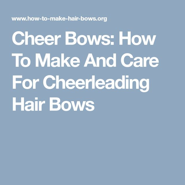 Cheer Bows: How To Make And Care For Cheerleading Hair Bows