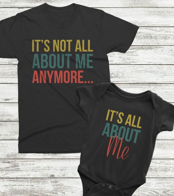 New Baby Gifts For Dad Part - 18: Matching Baby And Dad Outfits, Funny New Dad Gift, Itu0027s Not About Me Anymore