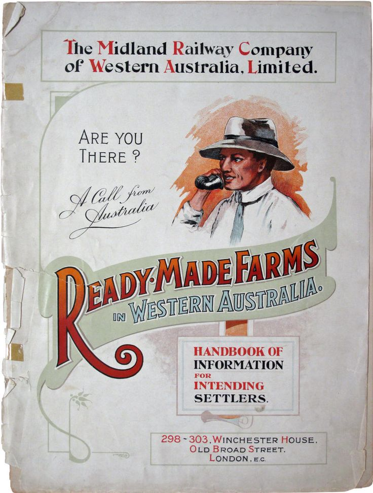 """""""Ready Made Farms in Western Australia: Handbook of Information for Intending Settlers."""" Printed in 1912 by Crowther & Goodman of 124 Fenchurch Street in London, England  for The Midland Railway Company of Western Australia Limited of Winchester House, Old Broad Street in London, England. Viewable online at www.carnamah.com.au/rmf/cover.html"""