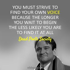 You must strive to find your own voice