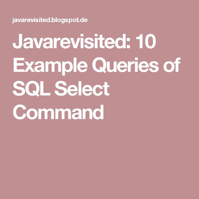 Javarevisited: 10 Example Queries of SQL Select Command