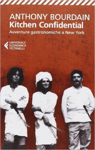 Libri Da Leggere Online: Kitchen confidential. Avventure gastronomiche a New York