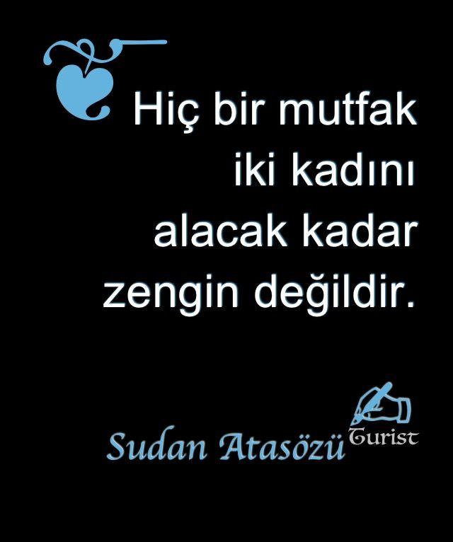 Hiç bir mutfak iki kadını alacak kadar zengin değildir... Turist #sözler#manalısözler##güzelsözler#şiir#anlamlısözler#hayatadair#felsefe#atasözü#aşk#sevgi#insan#alıntı#şair#kişiselgelişim