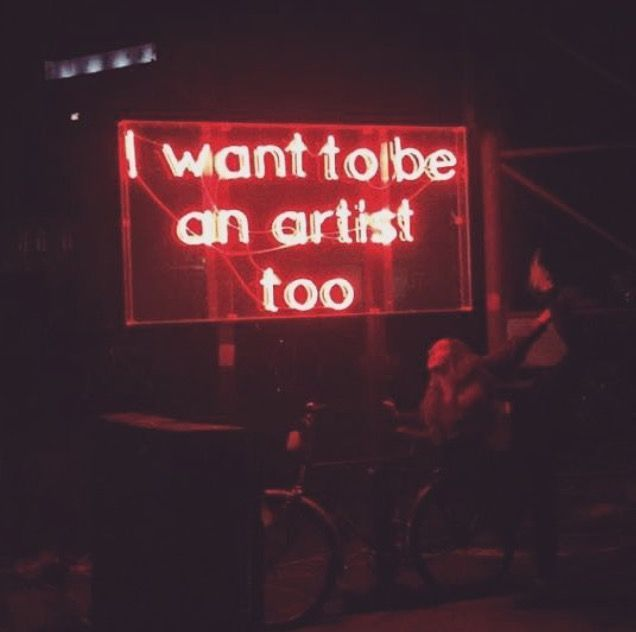 'I want to be an artist too' Neon