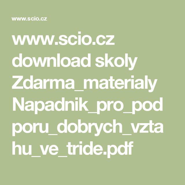 www.scio.cz download skoly Zdarma_materialy Napadnik_pro_podporu_dobrych_vztahu_ve_tride.pdf