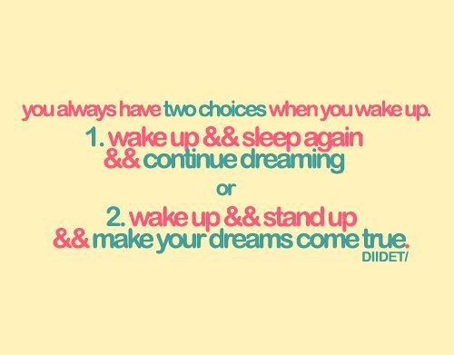: Inspiration, Numbers 2, Cute Quotes, Motivation, Wake Up, Big Deci Quotes, Living, Mornings, Dreams Coming True