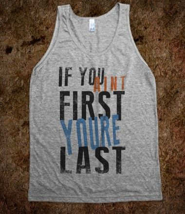 if you aint first your last tank top  talladega nights #movie