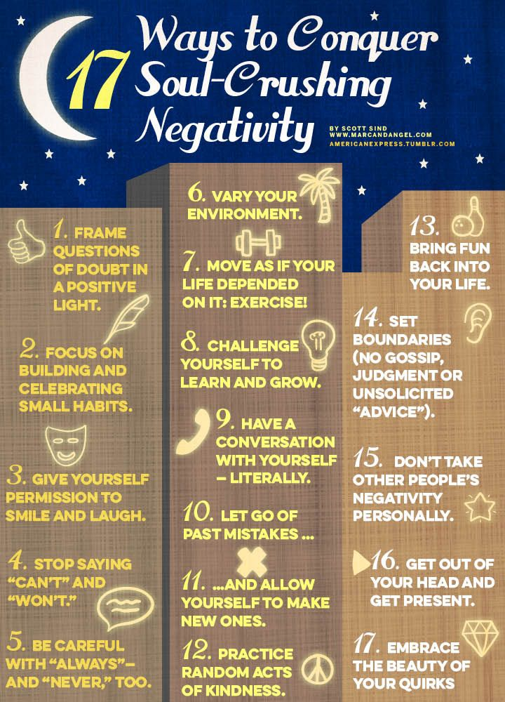 17 Ways to Conquer Soul-Crushing NegativityBy Scott Sind, for Marcandangel.comRead the full article here.MarcAndAngel.com is a regular paid contributor to the American Express Tumblr community.