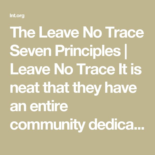 """The Leave No Trace Seven Principles 