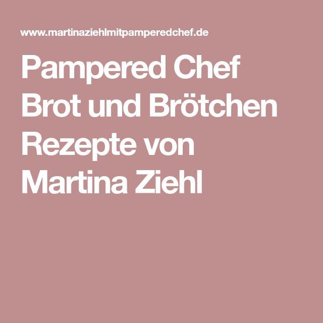 Pampered Chef Brot und Brötchen Rezepte von Martina Ziehl