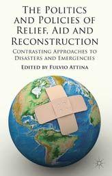 Fulvio Attina, ed., The Politics and Policies of Relief, Aid and Reconstruction, Palgrave Macmillan, Nov. 2012