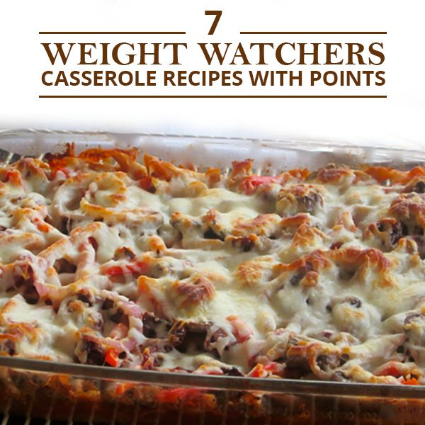 7 Weight Watchers Casserole Recipes with Points! #WeightWatchers #ww #WeightWatcherspoints