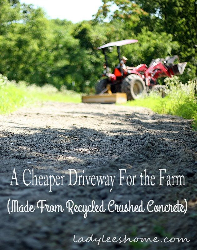 """crushed concrete or asphalt to """"pave"""" a long driveway at a fraction of the cost."""
