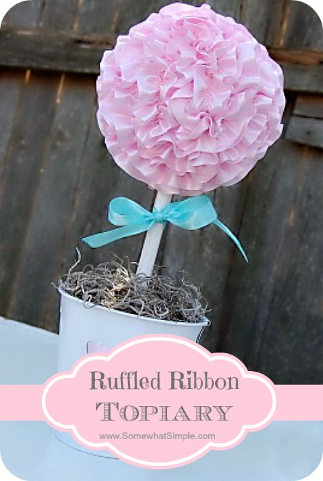 such a cute idea!!!  make a ribbon topiary with elastic and ribbon and straight pins.  Afterwards you can use the ruffled ribbon for so many things!