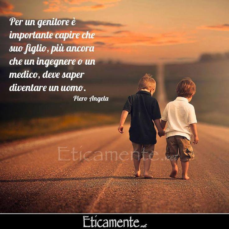 <3 Para un padre es importante entender que su hijo antes de ser un ingeniero o un médico, debe saber cómo llegar a ser un hombre.