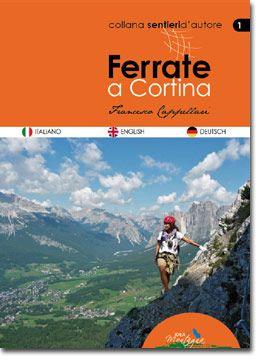 FERRATE A CORTINA  24 itinerari - 24 routes - 24 klettersteigen  www.ideamontagna.it/librimontagna/libro-alpinismo-montagna.asp?cod=21