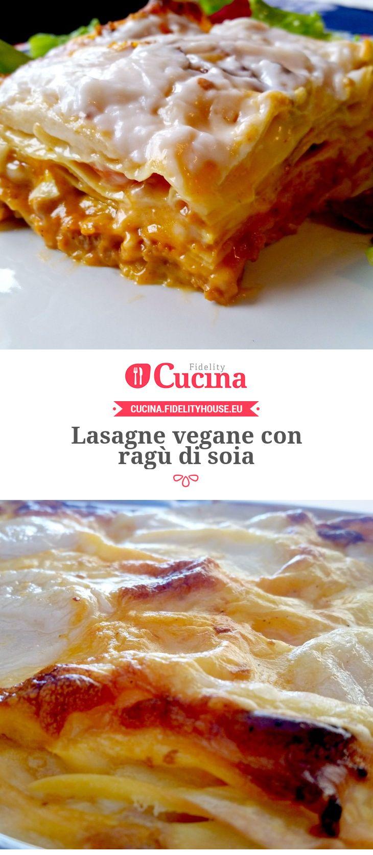 Lasagne vegane con ragù di soia