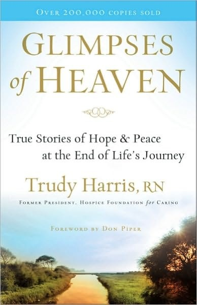 Glimpses of Heaven by Trudy Harris, RN (retired hospice nurse) ..... http://www.pinterestpromotions.com/offers.php