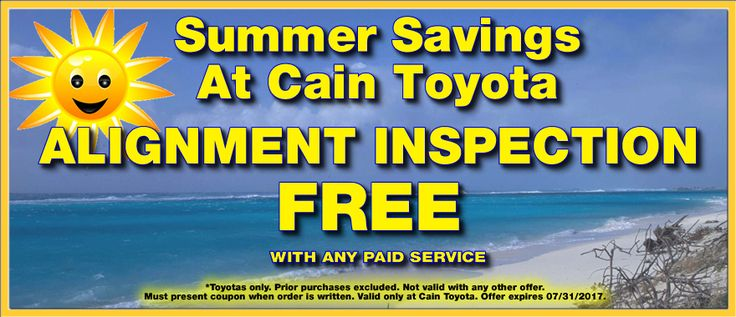 Free Alignment Inspection with any paid service when you present this coupon at Cain Toyota! EXP 7/31/2017