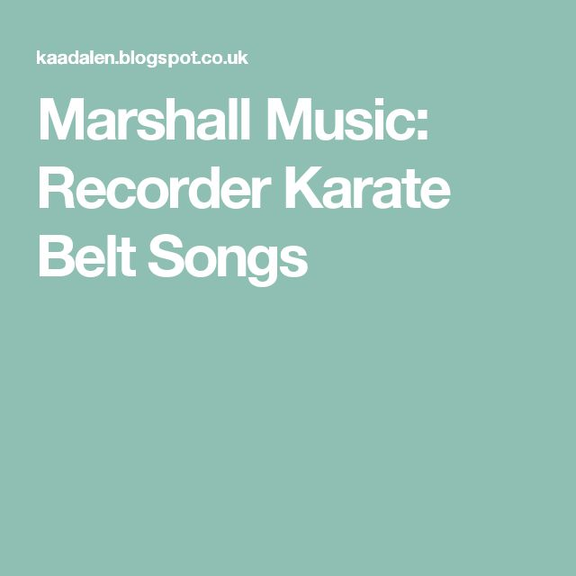 Marshall Music: Recorder Karate Belt Songs