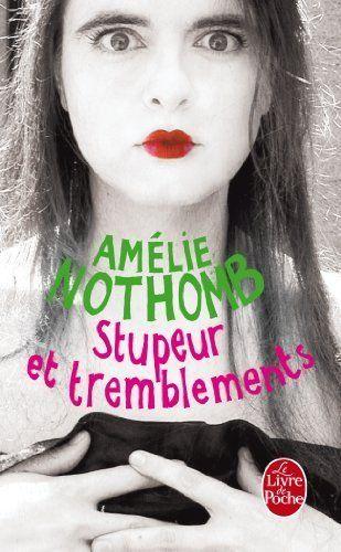 Stupeur Et Tremblements by Amelie Nothomb. $7.72. Publisher: Hachette; LGF edition (June 2001). Publication: June 2001. Series - Ldp Litterature