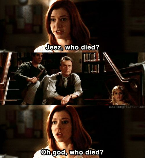"""Who died?"" Dopplegangland #BTVS ...It's startling how many shows you can't jokingly ask that question."