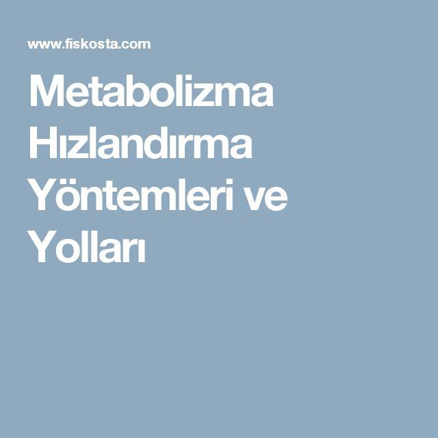 Metabolizma Hızlandırma Yöntemleri ve Yolları