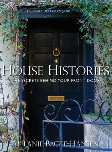 House Histories | The history of our houses is a mystery to most of us. Now, the UK's leading house historian reveals the secrets behind the front doors of cottages, terraced houses, mansions, and London squares. #IPG